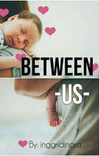 Between Us by Inggridinara