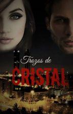 Trozos de Cristal by LionsAndButterflies