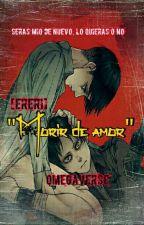 Morir de amor by kuramakaneky