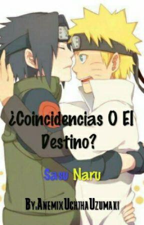 ¿Coincidencias O El Destino?  by AnemixUchihaUzumaki