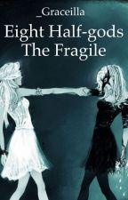 Eight Half-gods The Fragile by _Graceilla