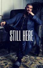 Still Here by lil-susie