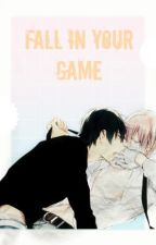 Fall In Your Game (Yaoi/Gay) [PRÓXIMAMENTE]    by akane1998