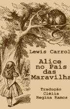 Alice no país das maravilhas. by yeahdorgasthay