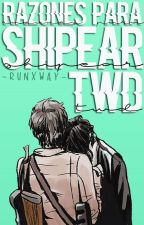 Razones para shipear... (TWD) [TERMINADA] by -Runxway-