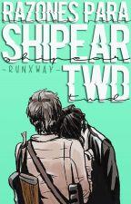 『Razones para shipear... (TWD) [TERMINADA]』 by -Runxway-