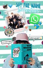➳SEVENTEEN Whatsapp!!✔✔ by Alice_JeagerAckerman