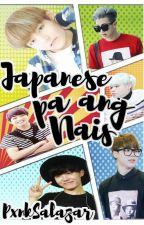 Japanese Pa Ang Nais by PxnkSalazar