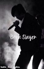 Born Singer •Vmin• One Shot by kookie_likes_cookies