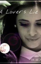 Lovers Lie (camila/you) by im_so_rad