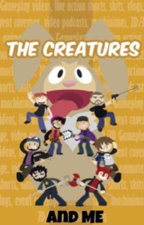 The Creatures and Me  by CritterCarl