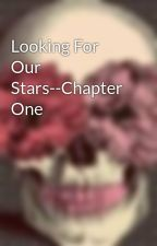 Looking For Our Stars--Chapter One by angelsanddemons911