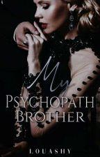 My Psychopath Brother by Louashy