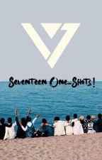 Seventeen One-Shots! by _Seventeen_Lover_