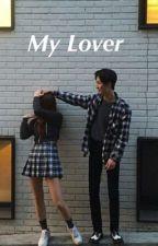 My lover ; hvc  by hansolvchwee