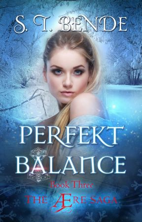 Perfekt Balance (The Ære Saga: Book 3) by stbende