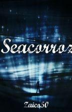 Seacorroz by zaico50