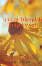 unic girl (kendall knight y yo) by deisvillegas