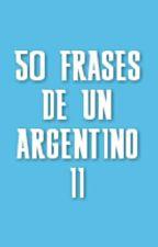 50 FRASES DE UN ARGENTINO II by CiaFloren