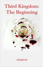 Third Kingdom: The Beginning by dadaglenda