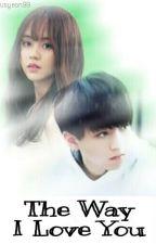 The Way I Love You (FF TFBoys x Kim So Hyun) by shintaa19