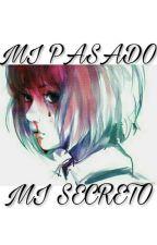 MI PASADO, MI SECRETO by JAES23
