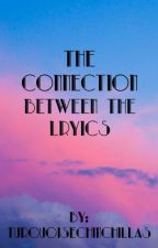 The Connection Between The Lyrics by turquoisechinchillas