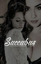 Succubus  (Camren Version) by CumEElaXJaureGAY