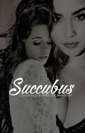 Succubus  (Camren Version)