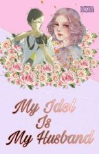 My Idol Is My Husband by DISI06