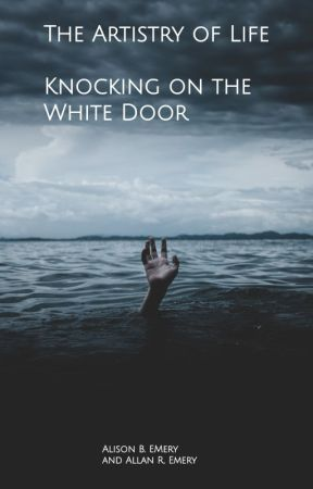 The Artistry of LIFE: Knocking on the WHITE DOOR by DeviantPixie