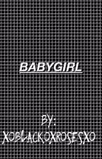Babygirl//J.G by xoblackoxroses
