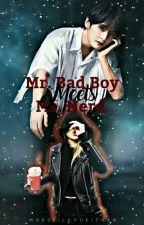 Mr.Bad Boy Meets Ms. Nerd. (EDITING) by MaxSeilHyuKitHan