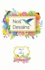 Nos Dessins! by JijiMymy