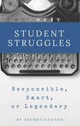 Student Struggles by SecretlyZoned