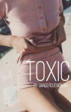 toxic by dangerouswoman-