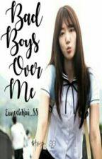 Bad Boys Over Me by NoodahKaiJi