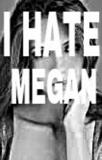 i hate Megan (boyxboy) (Rated R) by ghettoboyswagg
