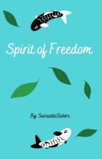 Spirit of Freedom [Bolin] by SarcasticSisters