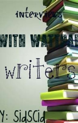 interviews with wattpad writers!