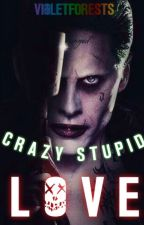 Crazy Stupid Love. (Joker) by violetforests