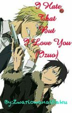 I Hate That But I Love You (Izuo) by ZwariowanaOtaku