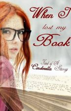When I Lost My Book - Kind Of A Cinderella Story by sunnysmile963