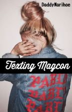 Texting Magcon by daddymarihoe