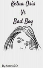 Ketua Osis Vs Bad Boy by hennii20