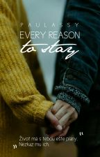 Every reason to stay (SK) by PauLassy