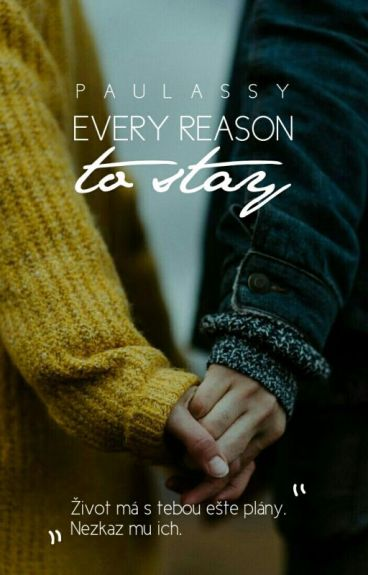 Every reason to stay (SK)