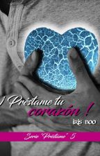 Préstame tu corazón - Serie préstame 5 by Irisboo