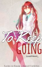 To Keep Going (Kuroko no Basuke x Haikyū!! Fanfiction) by LoveIsPatient_