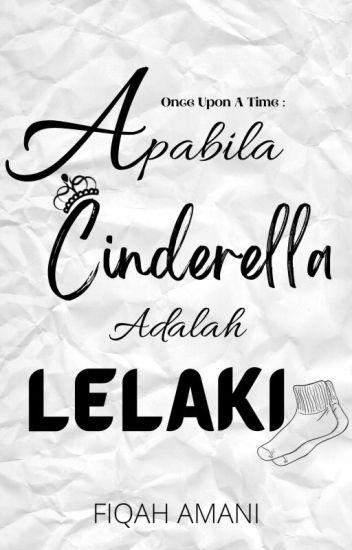 Once Upon A Time : Apabila Cinderella Adalah Lelaki
